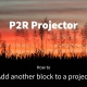 P2R Projector tutorial: Add another block to a project