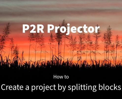 P2R Projector tutorial: Create a project by splitting blocks
