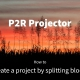 P2R Projector tutorial: Create a project by splitting blocks